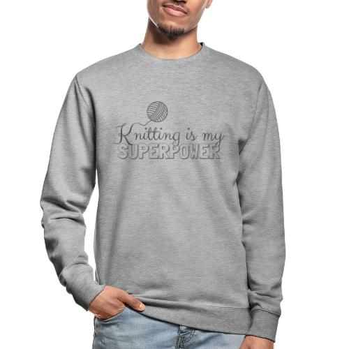 Knitting Is My Superpower - Unisex Sweatshirt