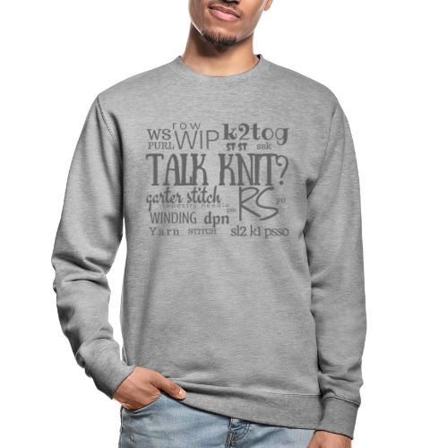 Talk Knit ?, gray - Unisex Sweatshirt