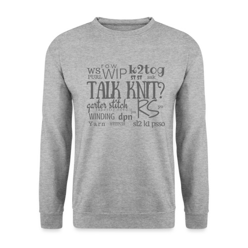 Talk Knit ?, gray - Unisex Sweatshirt