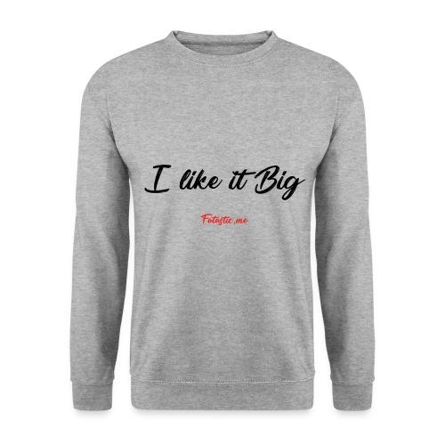 I like it Big by Fatastic.me - Men's Sweatshirt