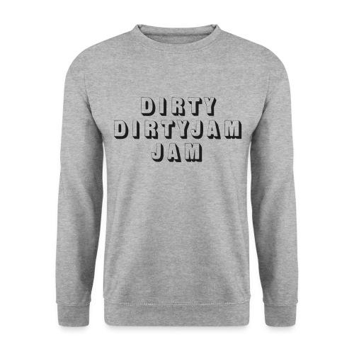 dirty dirty jam jam - Men's Sweatshirt