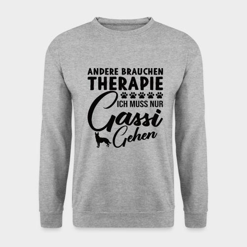 Andere brauchen Therapie Ich muss nur Gassi gehen - Unisex Pullover