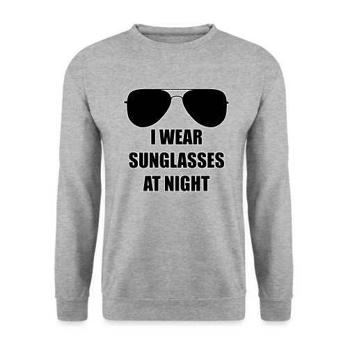 I Wear Sunglasses At Night - Männer Pullover