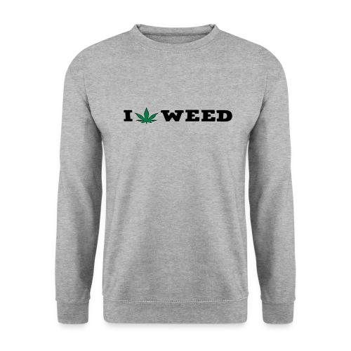 I LOVE WEED - Unisex Sweatshirt