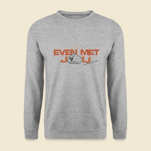 Even met jou | by Natasja Poels - Unisex sweater