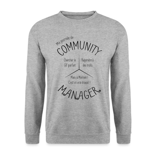 Le Design idéal pour le Community Manager - Sweat-shirt Unisex