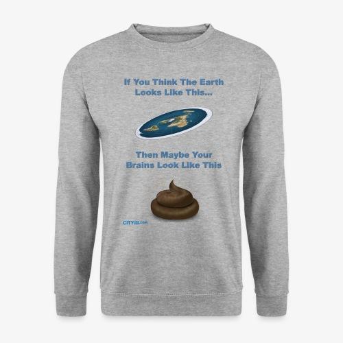 Flat Earth Brains - Men's Sweatshirt
