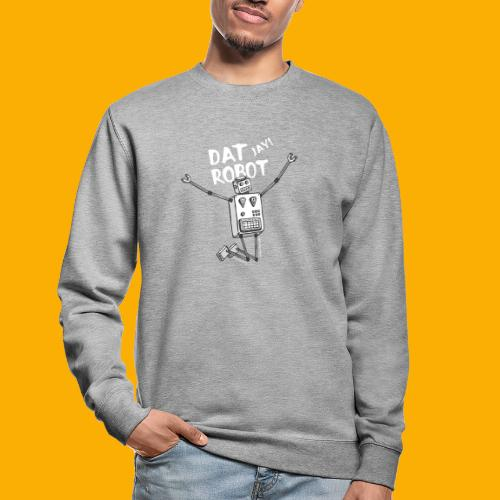 Dat Robot: The Joy of Life - Unisex sweater