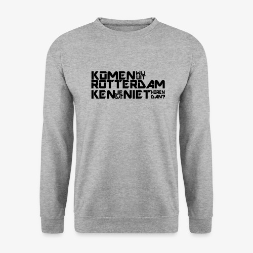 komen wij uit rotterdam - Unisex sweater