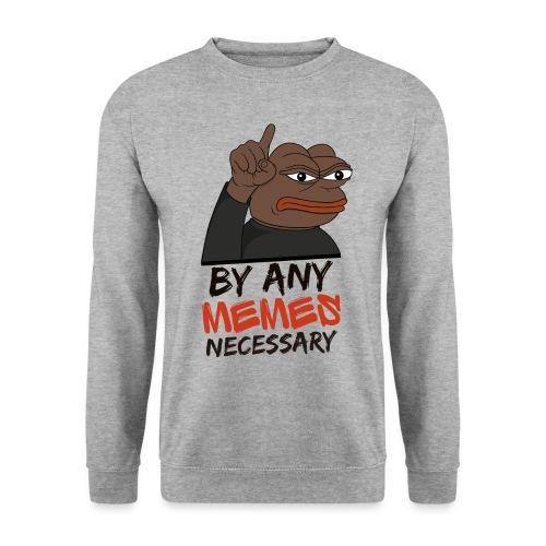By Any Memes Necessary - Unisex Sweatshirt