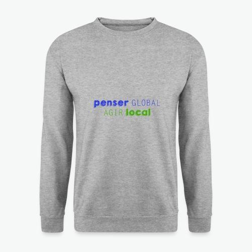 Penser global agir local - Sweat-shirt Homme