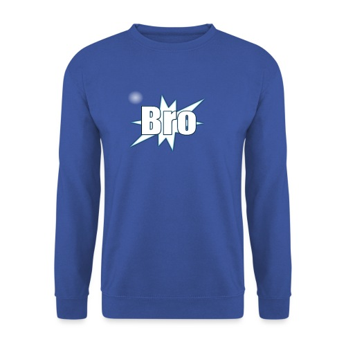 Bro hats and shirts - Unisex sweater