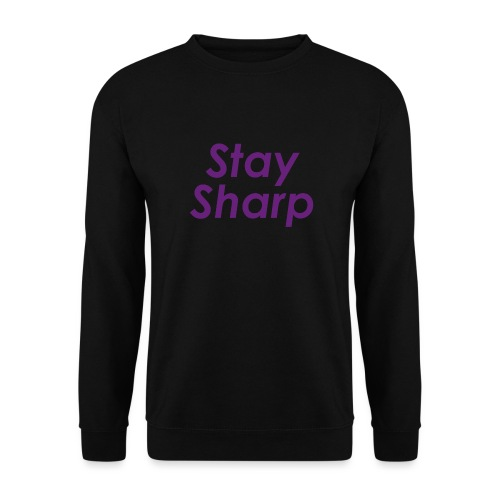 Stay Sharp - Felpa unisex
