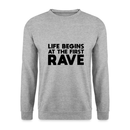 Life begins at the first Rave - Männer Pullover