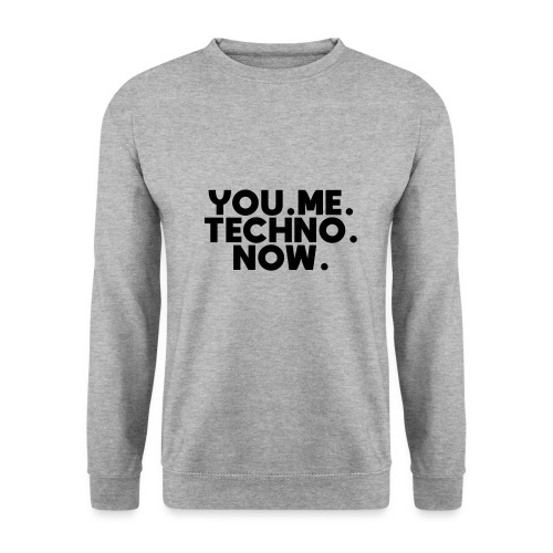 You Me Techno Now - Männer Pullover
