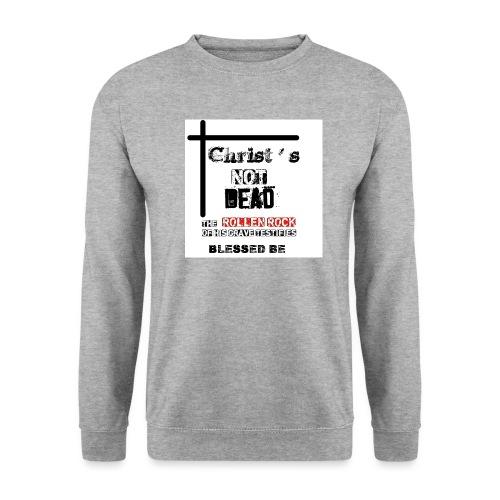 Christ's Not Dead - Sweat-shirt Homme