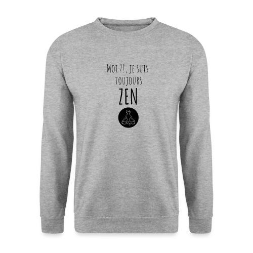 Moi je suis toujours zen - Sweat-shirt Homme