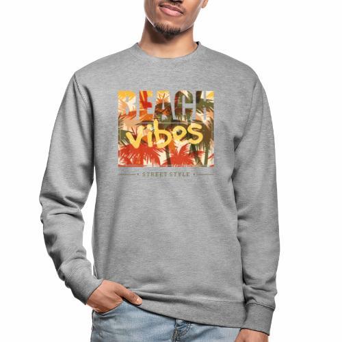 beach vibes street style - Unisex Pullover