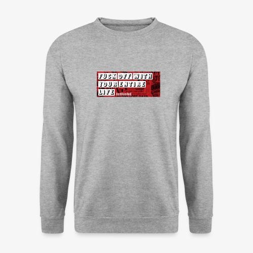 Fuck Off - Unisex Sweatshirt