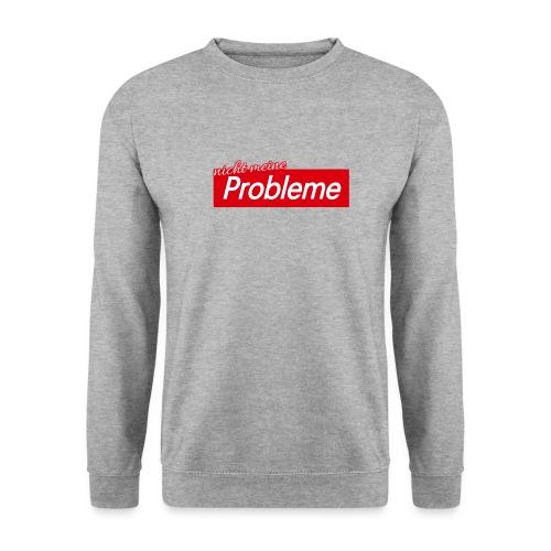 Nicht meine Probleme - Männer Pullover