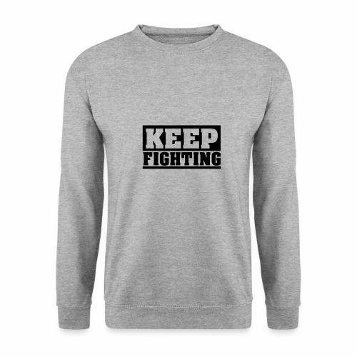 KEEP FIGHTING, Spruch, Kämpf weiter, gib nicht auf - Männer Pullover