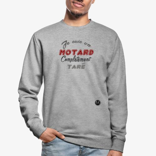je suis un motard - Sweat-shirt Unisexe
