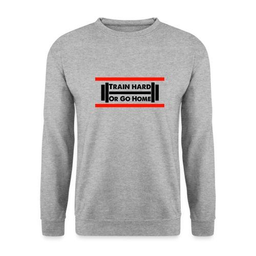 Train Hard or go home - Männer Pullover