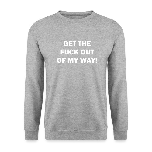 OUT OF MY WAY! - Männer Pullover
