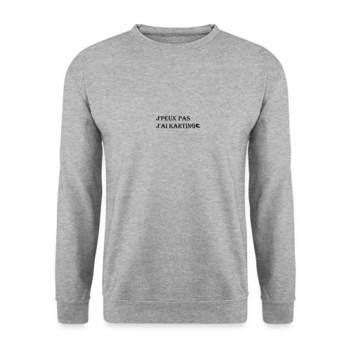 j'peux pas j'ai karting - Sweat-shirt Unisex