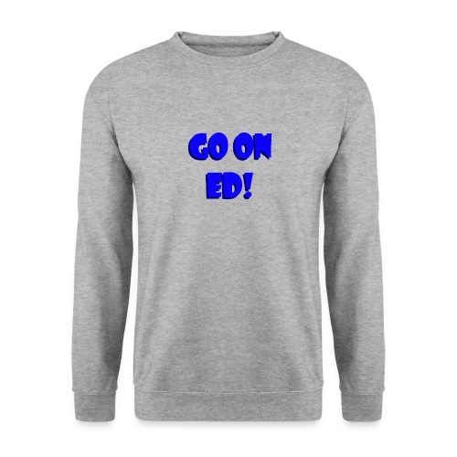 Go on Ed - Men's Sweatshirt
