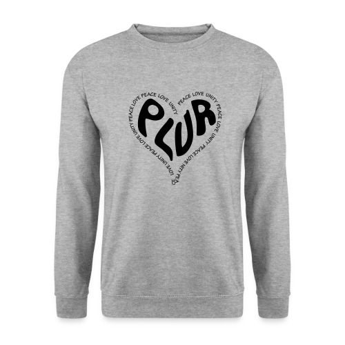 PLUR Peace Love Unity & Respect ravers mantra in a - Men's Sweatshirt