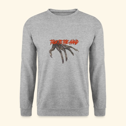 Talk To The Hand - Unisex sweater
