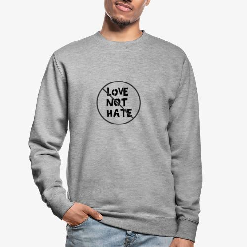 Love Not Hate - Unisex Sweatshirt