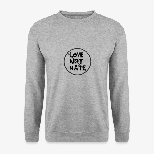 Love Not Hate - Men's Sweatshirt