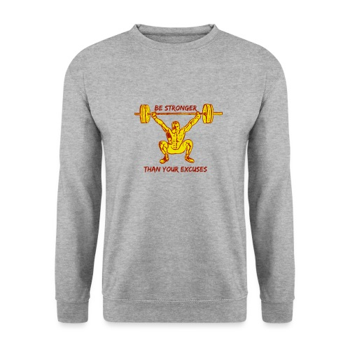 Be Stronger Than Your Excuses - Felpa unisex