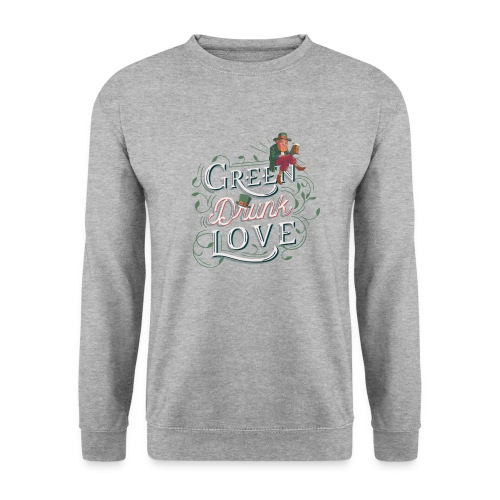 St. patricks Day / green drunk love - Unisex Pullover