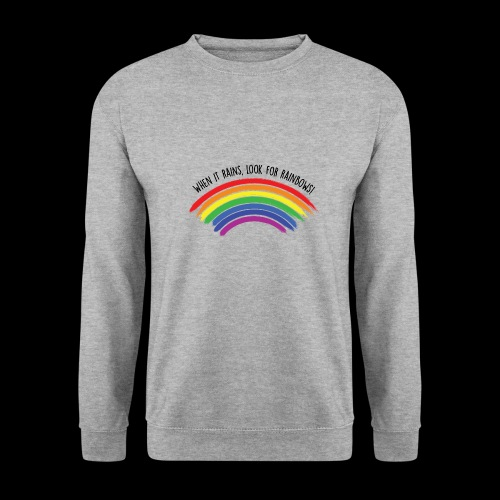 When it rains, look for rainbows! - Colorful Desig - Felpa unisex