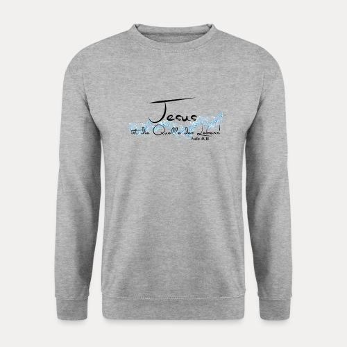 Jesus ist die Quelle des Lebens - Unisex Pullover