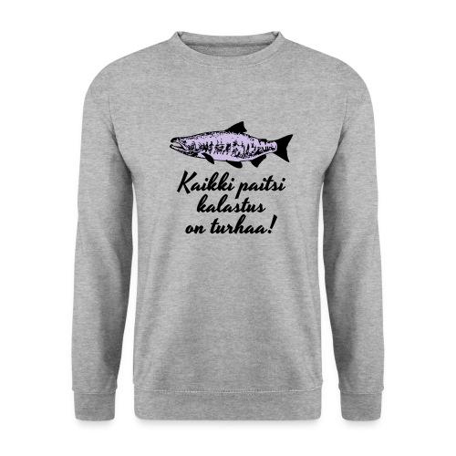 Kaikki paitsi kalastus on turhaa kaksi väriä - Unisex svetaripaita