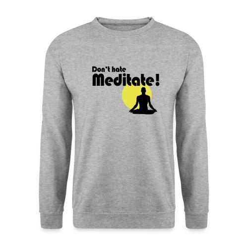 Don't hate, meditate! - Männer Pullover