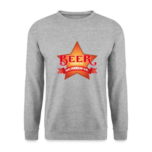 beer made me beautiful - Unisex Pullover