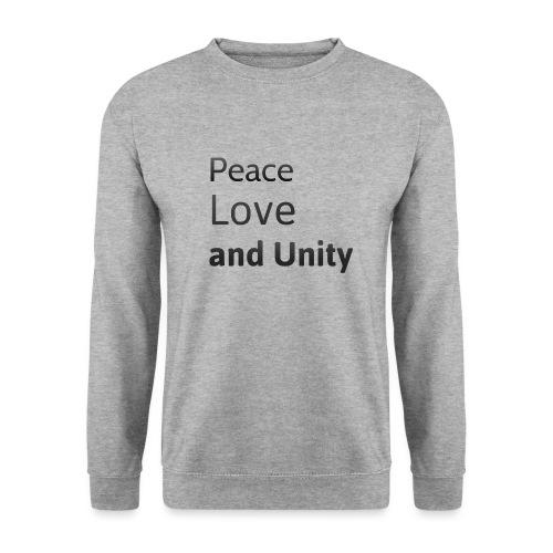 peace love and unity - Unisex Sweatshirt