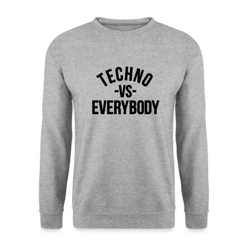 Techno vs everybody - Men's Sweatshirt