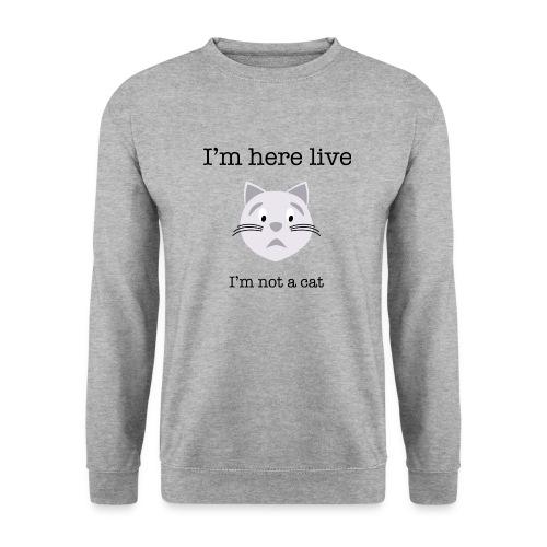 I'm not a cat - Unisex sweater