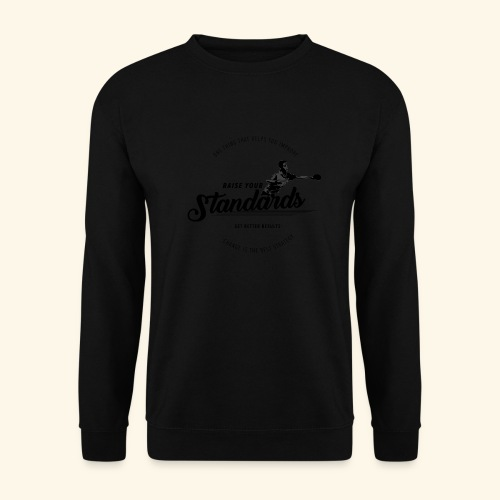 Raise your standards and get better results - Männer Pullover