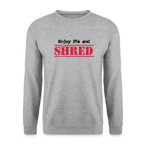 Enjoy life and SHRED - Unisex Pullover