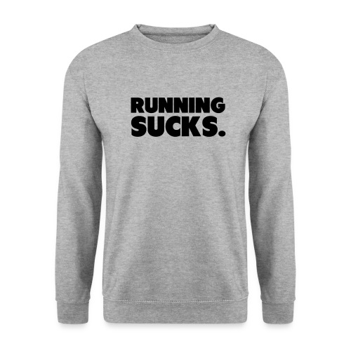 Running Sucks - Unisex svetaripaita
