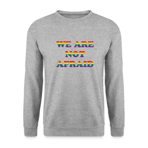 We are not afraid - Men's Sweatshirt