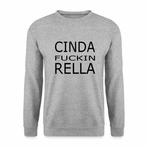 Cinda fuckin Rella - Unisex Pullover