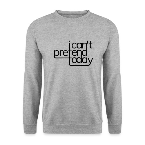 I cant pretend today - Männer Pullover